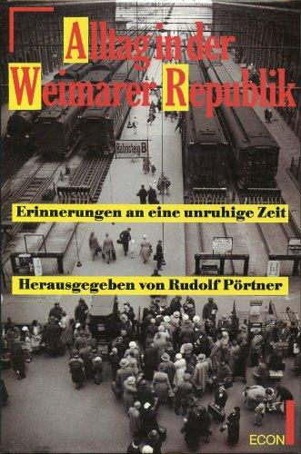 Alltag in der Weimarer Republik: Erinnerungen an eine unruhige Zeit (German Edition)