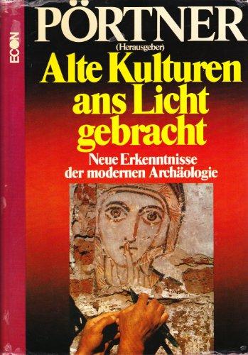 9783430175272: Alte Kulturen ans Licht gebracht
