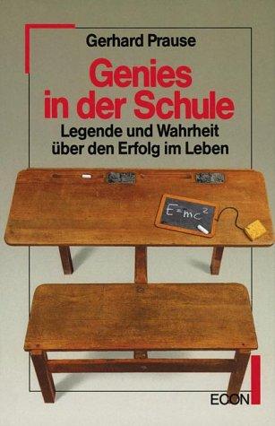 9783430175821: Genius in der Schule - Legende und Wahrheit über den Erfolg im Leben
