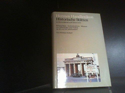 Historische Stätten in Deutschland und Österreich. Schauplätze,: Scharf, Helmut:
