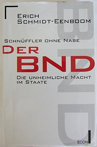 9783430180047: Schnüffler ohne Nase. Der BND - die unheimliche Macht im Staat
