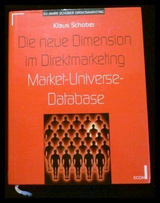 9783430180214: Die neue Dimension im Direktmarketing. Market-Univers-Database