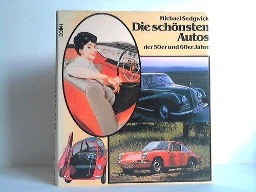Die schönsten Autos der 50er und 60er Jahre: Sedgwick, Michael