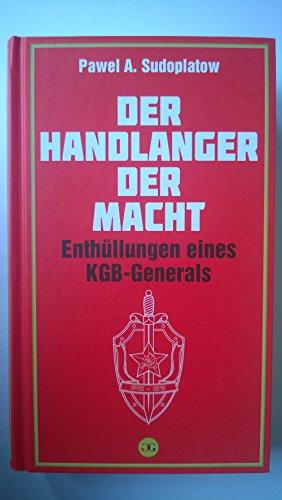 9783430189064: Der Handlanger der Macht. Enthüllungen eines KGB-Generals