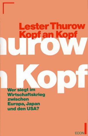 9783430190817: Kopf an Kopf. Wer siegt im Wirtschaftskrieg zwichen Europa, Japan und den USA?