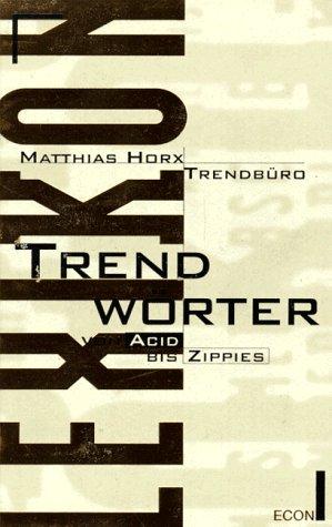 9783430191326: Trendwörter von Acid bis Zippies
