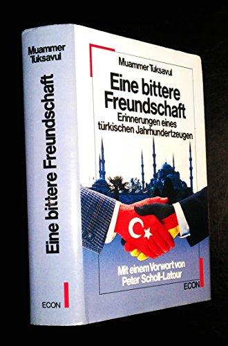 9783430191982: Eine bittere Freundschaft: Erinnerungen eines türkischen Jahrhundertzeugen