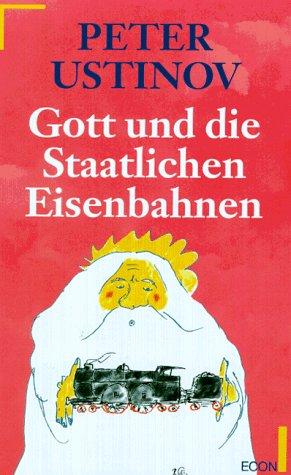 9783430192798: Gott und die Staatlichen Eisenbahnen