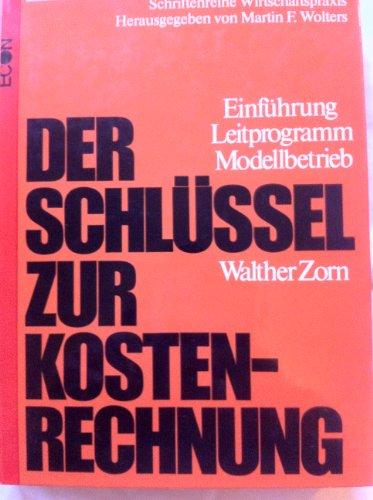 9783430199650: Der Schlussel zur Kostenrechnung: Einf., Leitprogramm. Modellbetrieb (Schrift...