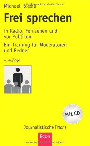 9783430200103: Frei sprechen: in Radio, Fernsehen und vor Publikum