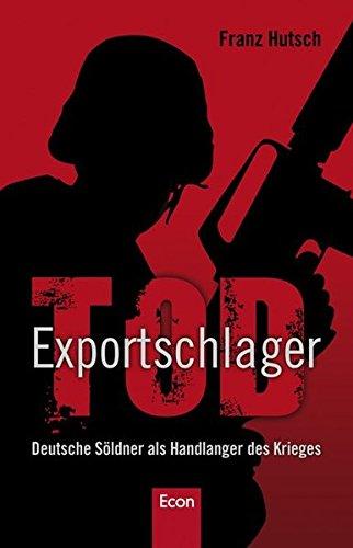 9783430200721: Exportschlager Tod: Deutsche Söldner als Handlanger des Krieges