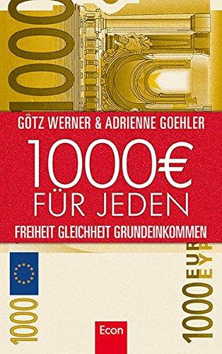 9783430201087: 1.000 Euro für jeden: Freiheit. Gleichheit. Grundeinkommen