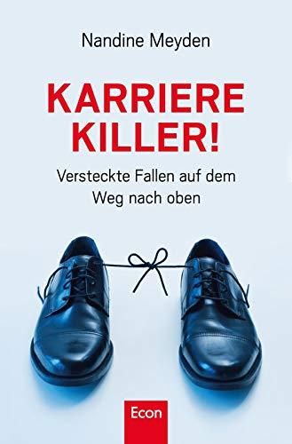 9783430201186: Karrierekiller!: Versteckte Fallen auf dem Weg nach oben