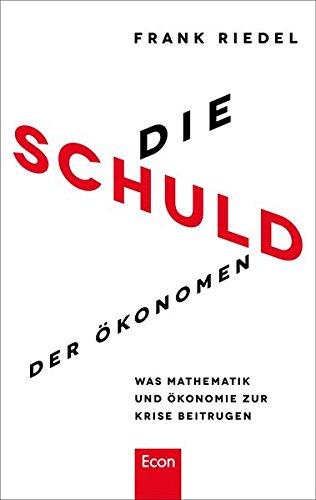 9783430201568: Die Schuld der Ökonomen: Was Mathematik und Ökonomie zur Krise beitrugen