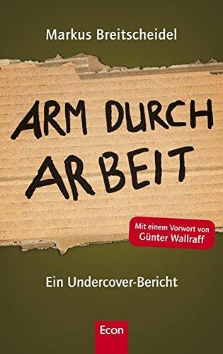 9783430300278: Arm durch Arbeit: Ein Undercover-Bericht