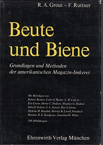 9783431014105: Beute und Biene. Grundlagen und Methoden der amerikanischen Magazin-Imkerei