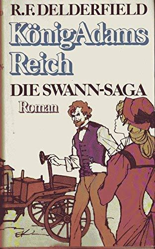 Die Swann- Saga. König Adams Reich (9783431015188) by R.F. Delderfield