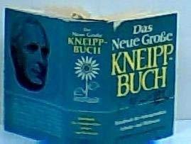 Das neue grosse Kneippbuch Handbuch D. Naturgemassen Lebens- U. Heilweise - 1964 EDITION: Kneipp, ...