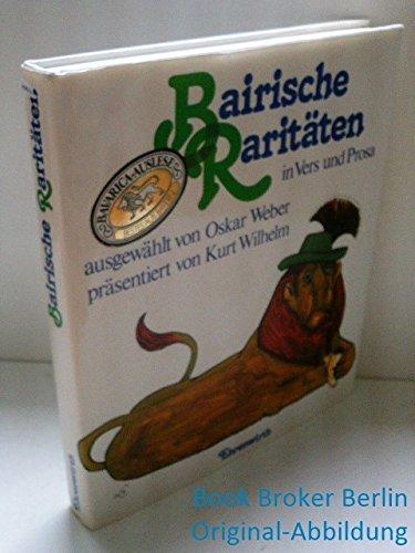 9783431020502: Bairische Raritaten in Vers und Prosa: Gedichte u. Geschichten aus d. gleichnamigen Fernsehserie