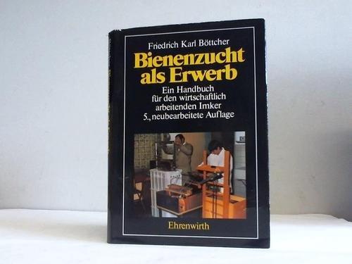 9783431023589: Bienenzucht als Erwerb. Ein Handbuch für den wirtschaftlich arbeitenden Imker