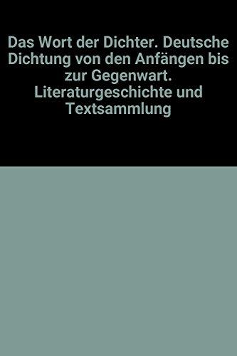 9783431024005: Das Wort der Dichter. Deutsche Dichtung von den Anfängen bis zur Gegenwart. Literaturgeschichte und Textsammlung
