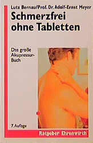lutz bernau schmerzfrei ohne tabletten durch akupressur die aktuelle methode einer naturgemassen heilweise