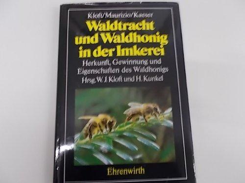 9783431025279: Waldtracht und Waldhonig in der Imkerei. Herkunft und Eigenschaften des Waldhonigs