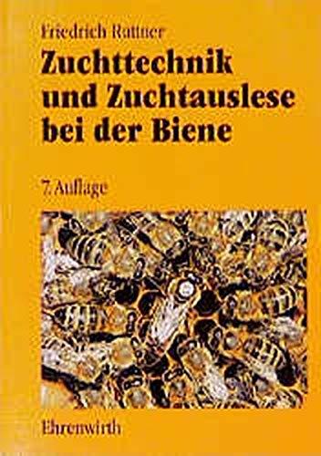Zuchttechnik und Zuchtauslese bei der Biene Anleitungen zur Aufzucht von Königinnen und zur Körpraxis und Belegstellenpraxis von Friedrich Ruttner (Autor)