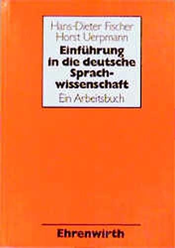 9783431026986: Einführung in die deutsche Sprachwissenschaft. Ein Arbeitsbuch