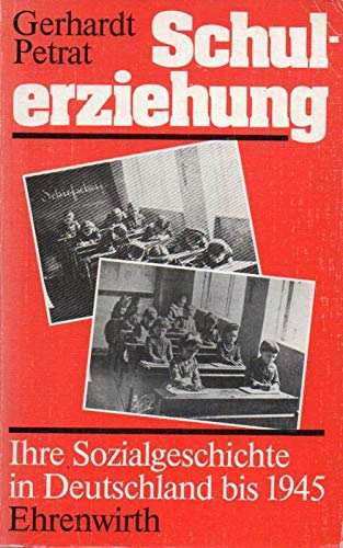 9783431027426: Schulerziehung: Ihre Sozialgeschichte in Deutschland bis 1945 (German Edition)