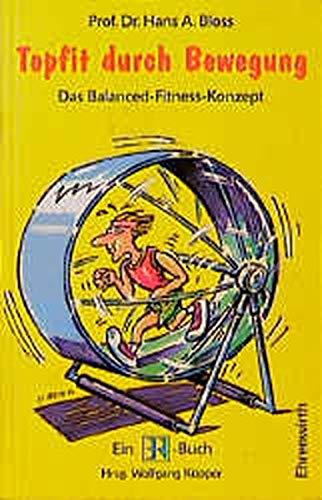 Topfit durch Bewegung.: Bloss, Hans A.;