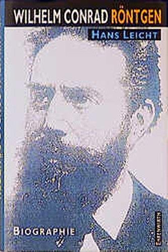 9783431033540: Wilhelm Conrad Röntgen. Biographie