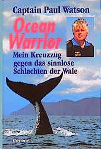 9783431033748: Ocean Warrior. Mein Kreuzzug gegen das sinnlose Schlachten der Wale