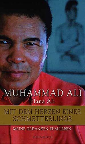 9783431035957: Muhammad Ali - Mit dem Herzen eines Schmetterlings: Meine Gedanken zum Leben
