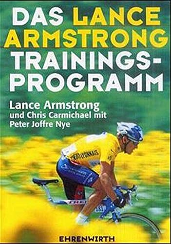 Das Lance- Armstrong- Trainingsprogramm. (German Edition) (3431036120) by Armstrong, Lance; Carmichael, Chris; Nye, Joffre
