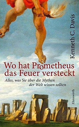 9783431036879: Wo hat Prometheus das Feuer vesteckt?: Alles, was Sie über die Mythen der Welt wissen sol