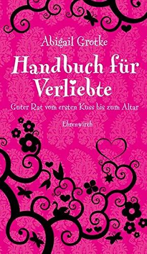 9783431037494: Handbuch für Verliebte: Guter Rat vom ersten Kuss bis zum Altar