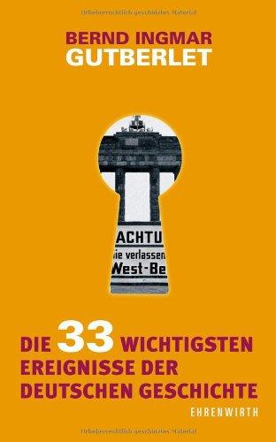 9783431037593: Die 33 wichtigsten Ereignisse der deutschen Geschichte