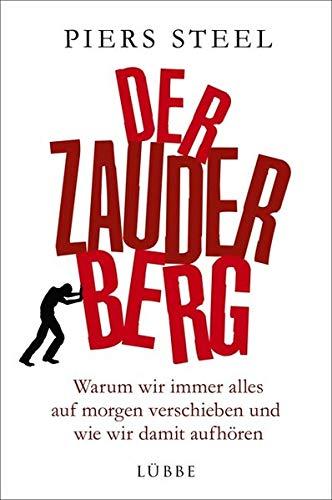 9783431038361: Der Zauderberg: Warum wir immer alles auf morgen verschieben und wie wir damit aufhören