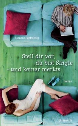 9783431836370: Stell dir vor, du bist Single, und keiner merkt´s