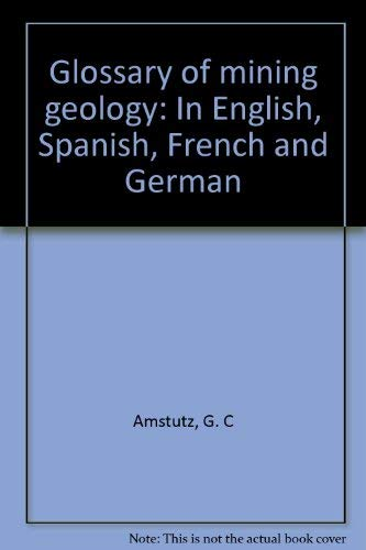 9783432016672: Glossary of Mining Geology. Im English, Spanish, French and German.