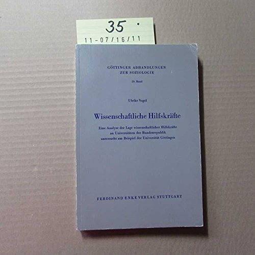 9783432016702: Wissenschaftliche Hilfskräfte : Eine Analyse d. Lage wissenschaftlicher Hilfskräfte an Universitäten d. Bundesrepublik, untersucht am Beisp. d. Univ. Göttingen.