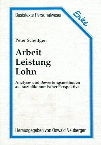 9783432272214: Arbeit, Leistung, Lohn. Analyse- und Bewertungsmethoden aus sozioökonomischer Perspektive