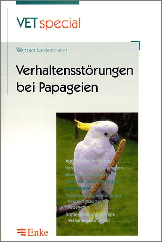 9783432296012: Verhaltensstörungen bei Papageien.