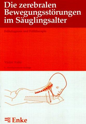 9783432873053: Die zerebralen Bewegungsstörungen im Säuglingsalter. Frühdiagnose und Frühtherapie