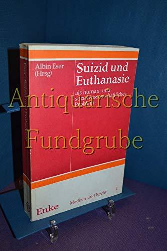 9783432886817: Suizid und Euthanasie. Als human- und sozialwissenschaftliches Problem