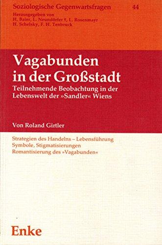 9783432909318: Vagabunden in der Grossstadt: Teilnehmende Beobachtung in der Lebenswelt der Sandler Wiens (Soziologische Gegenwartsfragen)
