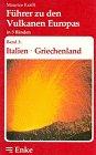 9783432936918: Führer zu den Vulkanen Europas, 3 Bde., Bd.3, Italien, Griechenland