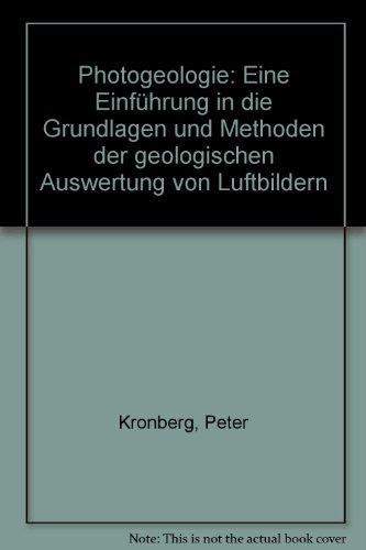 9783432941615: Photogeologie: Eine Einführung in die Grundlagen und Methoden der geologischen Auswertung von Luftbildern (German Edition)