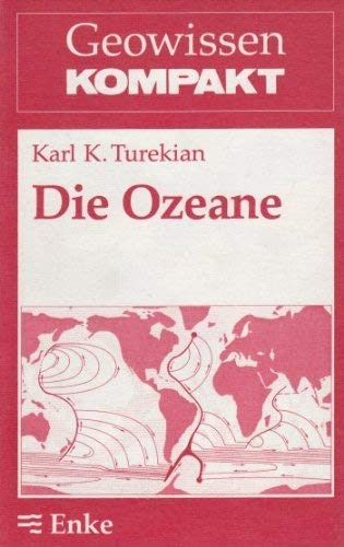 Die Ozeane (Geowissen kompakt, Band 8): Turekian, Karl K.:
